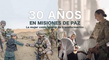 30 años de Misiones de Paz - La Mujer como agente de transformación